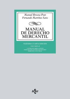 Manual de derecho mercantil. Vol. 2, Contratos mercantiles, derecho de los títulos-valores, derecho concursal / Manuel Broseta Pont