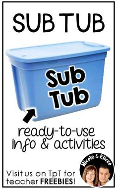 DIY TEACHER TIP from Nicole and Eliceo - Sometimes you need a sub when you least expect it. Be prepared ahead of time by making a sub binder or sub tub full of general info (schedule, routines, etc.), and generic activities.