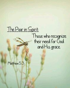 Be-Attitudes : Blessed are the Poor in Spirit at Westwood Community Church by pastor Joel Johnson on May 2016 poor in spirit Scripture Quotes, Faith Quotes, Bible Art, Scriptures, Book Of Matthew, Jesus Is Lord, Jesus Christ, Beatitudes, Jesus Resurrection