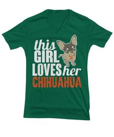 This Girl Loves Her Chihuahua V-Neck Shirt. This makes a perfect gift for Chihuahua lovers on their birthday, Christmas or any occasion. | Dog Lover Shirt | Gift Ideas for Dog Lovers | Dog Owners | Chihuahua Owner | Dog Moms
