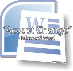 Accept Change. –Microsoft Word