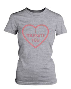 Women s Grey Cotton T-Shirt – I Tolerate You Cute Graphic Tee 4d52a411ed8