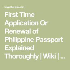 First Time Application Or Renewal of Philippine Passport Explained Thoroughly | Wiki | World | WAU