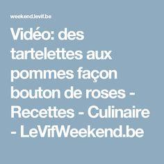 Vidéo: des tartelettes aux pommes façon bouton de roses - Recettes - Culinaire - LeVifWeekend.be
