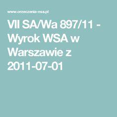 VII SA/Wa 897/11 - Wyrok WSA w Warszawie z 2011-07-01