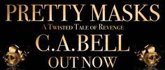 Holly J. Gill: Release Day C.A. Bell 'Pretty Masks'