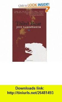 The Third Bear (9781892391988) Jeff VanderMeer , ISBN-10: 1892391988  , ISBN-13: 978-1892391988 ,  , tutorials , pdf , ebook , torrent , downloads , rapidshare , filesonic , hotfile , megaupload , fileserve