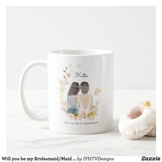 Create Your Own, Create Yourself, Wedding Mugs, Wedding Proposals, Will You Be My Bridesmaid, Artwork Design, Maid Of Honor, Thank You Cards