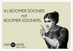 It's BOOMER SOONER, not BOOMER SOONERS.