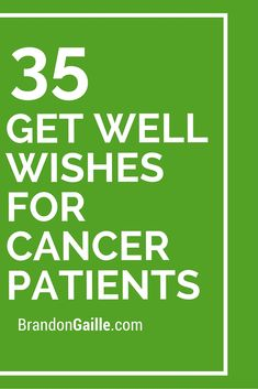 35 Get Well Wishes for Cancer Patients - Donnerstag Sprüche Quotes For Cancer Patients, Cancer Quotes, Cancer Patient Gifts, Prayer For Cancer Patient, Be Patient Quotes, Greeting Card Sentiments, Vows, Cards, Mannheim