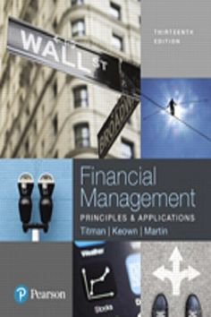 Financial Management: Principles and Applications 13th Edition Solutions Manual Titman Keown Martin INSTANT DOWNLOAD  Free download sample: Financial Management: Principles and Applications 13th Edition Solutions Manual Titman Keown Martin