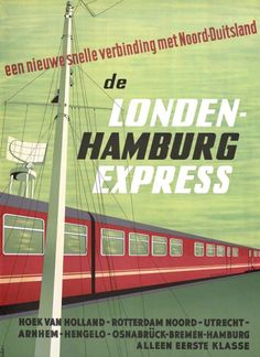 The London-Hamburg Express ~ Jan de Haan Train Posters, Railway Posters, Bus Travel, Time Travel, Francis Picabia, Vintage Boats, Vintage Graphic Design, Retro Illustration, Vintage Travel Posters