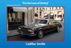 General Motors was the manufacturer of the luxury vehicle, the Cadillac Seville. Beginning in 1956 This automobile was one of the top cars in the Cadillac division. A luxury vehicle in all ways, it ranked second in line to the Cadillac Eldorado.