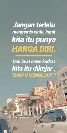 Quotes Rindu, Quotes Lucu, Cinta Quotes, Quotes Galau, Story Quotes, Text Quotes, Tumblr Quotes, Mood Quotes, People Quotes