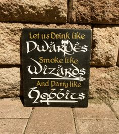 This sign would be cute at your LOTR or Hobbit wedding. Lord Of The Rings LOTR Hobbits Hand Painted by Hobbit Wedding, Hobbit Party, Elvish Wedding, Viking Wedding, Wedding Reception, Our Wedding, Dream Wedding, Wedding Set, Reception Ideas