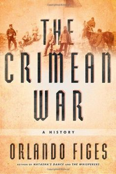 The Crimean War: A History by Orlando Figes, http://www.amazon.ca/dp/0805074600/ref=cm_sw_r_pi_dp_iWdZqb1YX6H1X