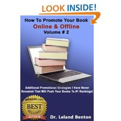 How To Promote Your Book Online & Offline Vol 2 (ePublishing): Dr. Leland Benton: Amazon.com: Kindle Store