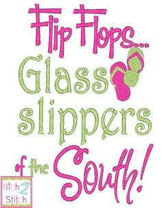 Flip Flops Glass Slippers of the South