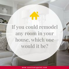 Which room in the house is on your to-do list?