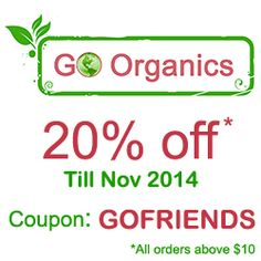 Enjoy Discounts at GoOrganics.us. Shop for your Favorite Organic Foods at 20% Discounts. HURRY! Offer Valid Till Nov-2014. Coupon Code: GOFRIENDS (* T & C Applied)