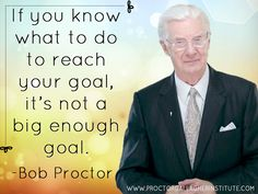 If you know what to do to reach your goals, its not a big enough goal Positive Living, Positive Mindset, Positive Affirmations, Bob Proctor Quotes, Success Principles, Self Improvement Tips, Subconscious Mind, Powerful Words, Deep Thoughts