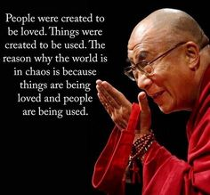 Dalai Lama wisdom about the chaos in the world. Great Quotes, Quotes To Live By, Me Quotes, Motivational Quotes, Inspirational Quotes, Dhali Lama Quotes, Dalai Lama Quotes Love, Wisdom Quotes About Love, Quotes About Loving People