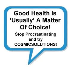 COSMICSOLUTIONS operates more so as a community service in providing advise on alternative methods to achieving Healthy Lifestyle Habits, IT Empowerment, IT Network Security & Design. Healthy Lifestyle Habits, How To Stop Procrastinating, Physical Activities, Physical Exercise, Community Service, Health Articles, How To Increase Energy, Herbalism, I Am Awesome
