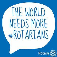 The World needs more Rotarians #Rotary #Rotarians #Interactors