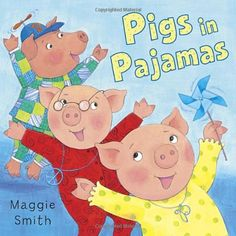 Plenty of P-word alliteration; fun story in rhyme. Would be good book for when learning the letter P. | Pigs in Pajamas (9780375848179) by Maggie Smith