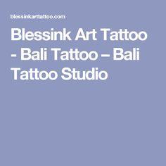 Blessink Art Tattoo - Bali Tattoo – Bali Tattoo Studio
