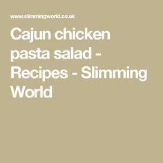 Cajun chicken pasta salad - Recipes - Slimming World