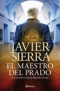 """El maestro del Prado"" Javier Sierra"