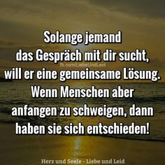 Solange jemand das Gespräch … - As long as someone is talking . - long as Relationship Problems, Relationship Quotes, True Quotes, Funny Quotes, About Me Blog, Romantic Love Quotes, True Words, How Are You Feeling, Wisdom