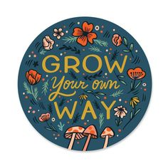 Grow Your Own Way Sticker – Paper Parasol Press