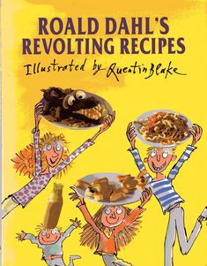 """""""Real recipes from Roald Dahl's beloved children's books, illustrated by the great Sir Quentin Blake – from Willy Wonka's Nutty Crunch Surprise to Bird Pie à la The Twits. Kids Cookbook, Cookbook Recipes, Fun Recipes, Simple Recipes, Delicious Recipes, Roald Dahl, The Twits, Famous Recipe, Willy Wonka"""