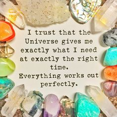 I trust that the Universe gives me what I need at exactly the right time. Everything works out perfectly.   Follow @EnergyMuse on Instagram for more inspiration quotes and crystals!