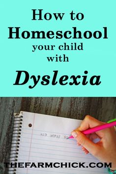 Learn how to homeschool your child with dyslexia #dyslexia #homeschool #homeschooling