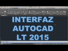 AUTOCAD LT 2015 - DALE UN VISTAZO A LA INTERFAZ DE AUTOCAD LT 2015 !!