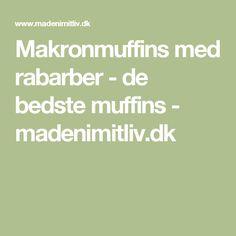 Makronmuffins med rabarber - de bedste muffins - madenimitliv.dk Recipies, Food And Drink, Cupcakes, Drinks, Muffin, Recipes, Drinking, Rezepte, Cup Cakes