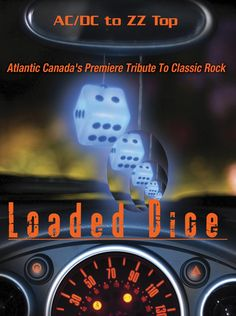 """Loaded Dice"" - A Tribute To Classic Rock - AC/DC to ZZ Top - The Very Best Classic Rock Hits - Supporting Act for: Nazareth, Helix, The Headpins & Harlequin"