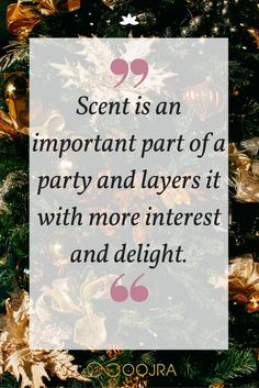 Scent is an important part of a party and layers it with more interest and delight