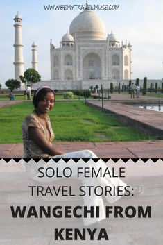 Want to give solo travel a try? Read the story of Wangechi, an African solo female traveler from Kenya who travel around the world by herself. Her story will inspire you to live life adventurously. #SoloFemaleTravel