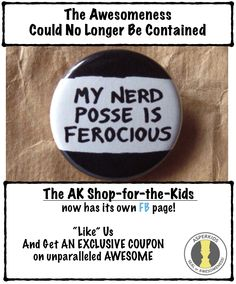 "The Awesomeness could no longer be contained. ""Like"" the new #AKShop page for #exclusive #savings on #geektastic #fabulosity. https://www.facebook.com/AKShopfortheKids"