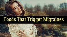 Top Foods And Drinks That Trigger Migraines #Migraine