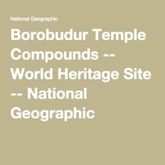 Borobudur Temple Compounds -- World Heritage Site -- National Geographic