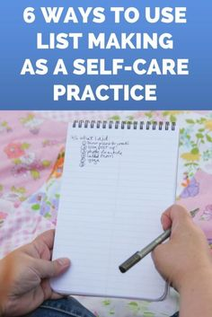 6 Ways to Use List Making as Part of Your Self-Care Practice