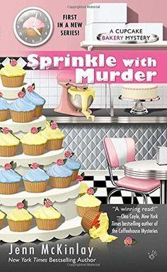 Sprinkle with Murder (Cupcake Bakery Mystery, #1) by Jenn McKinlay