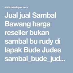 Jual jual Sambal Bawang harga reseller bukan sambal bu rudy di lapak Bude Judes sambal_bude_judes_sidoarjo