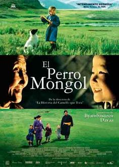 Documentary Films. Title: El perro mongol (Mongolian dogs). Year: 2005. Duration: 90 min. Country: Germany. Direction: Byambasuren Davaa.