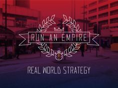 Run An Empire - The Real-World Territory Control Game by Pan Studio — Kickstarter